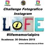 """Ultima settimana per poter partecipare al Challenge Fotografico su Instagram dal titolo """"LIFE"""""""