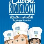 I cuochi ricicloni – Ricette sostenibili da giocare in cucina