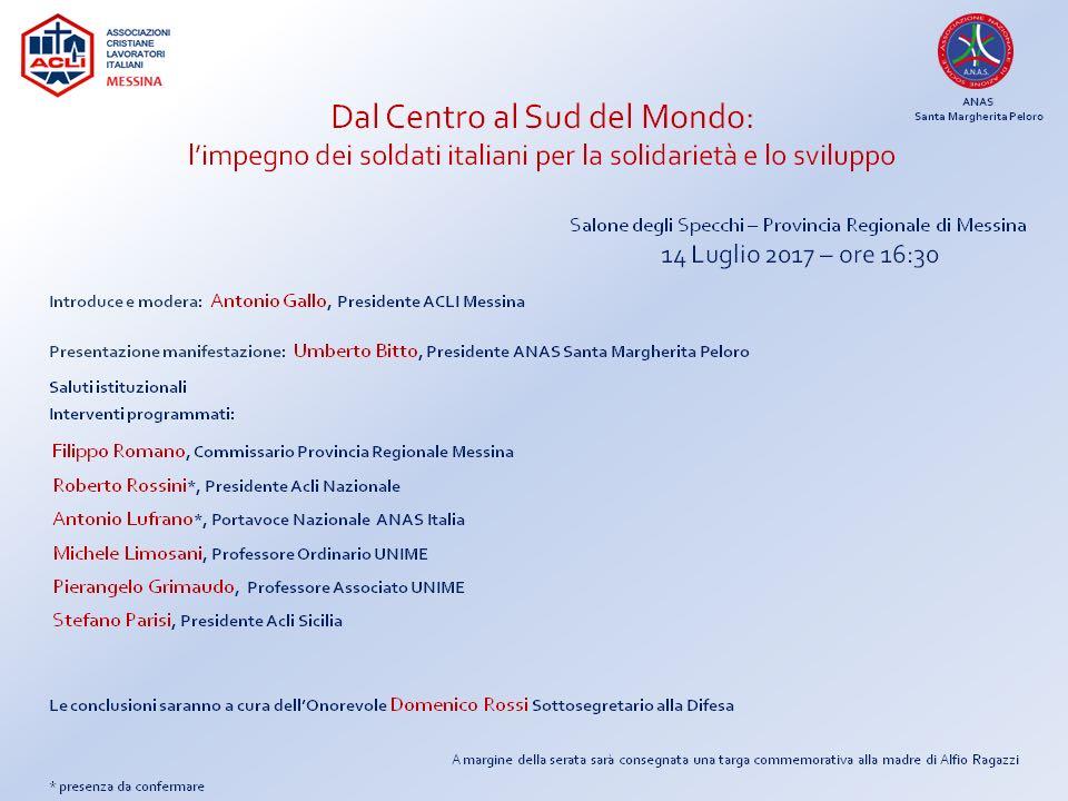 A.N.A.S. zonale Santa Margherita Peloro organizza per il 14 luglio « Dal centro al Sud del Mondo: l'impegno dei soldati italiani per la solidarietà e lo sviluppo »