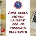 A.N.A.S. CERCA GIOVANI LAUREATI PER UN TIROCINIO RETRIBUITO