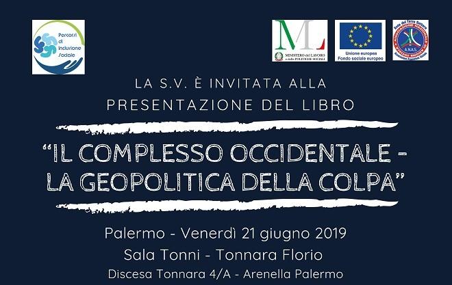 """Alla Tonnara Florio di Palermo si discuterà """"Il complesso occidentale: la geopolitica della colpa""""."""